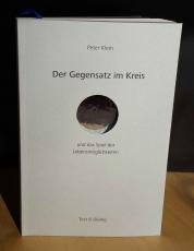 Peter Klein, Der Gegensatz im Kreis und das Spiel der Lebensmöglichkeiten