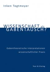 Inken Tegtmeyer, Wissenschaft als Gabentausch?