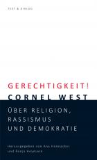 Gerechtigkeit! Cornel West. Über Religion, Rassismus und Demokratie