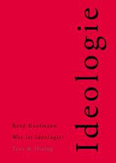 René Kaufmann, Was ist Ideologie? Essay über den Homo Ideologicus