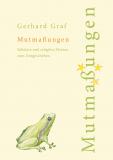 Gerhard Graf, Mutmaßungen. Säkulare und religiöse Skizzen zum Zeitgeschehen