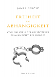 Janez Percic, Freiheit in Abhängigkeit