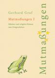Gerhard Graf, Mutmaßungen 1. Säkulare und religiöse Skizzen zum Zeitgeschehen