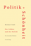 Michael Stahl, Das Schöne und die Politik. Für eine andere Moderne