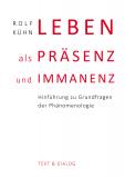 Rolf Kühn, Leben als Präsenz und Immanenz. Hinführung zu Grundfragen der Phänomenologie